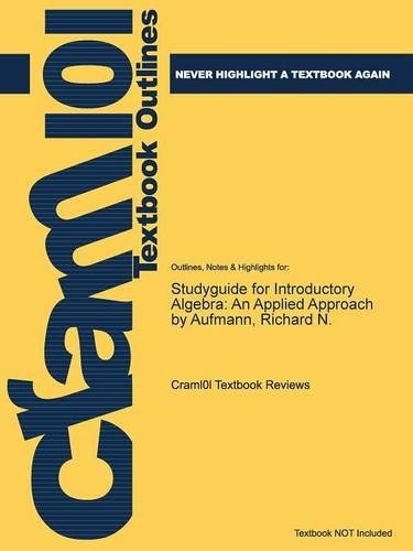Studyguide for Introductory Algebra: An Applied Approach by Aufmann, Richard N.