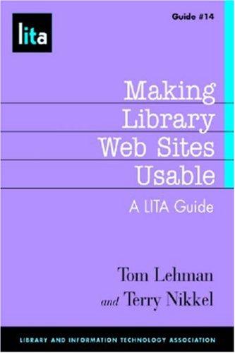 Making Library Web Sites Usable: A LITA Guide (Lita...