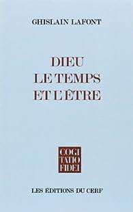 Dieu, le temps et l\'être par Ghislain Lafont