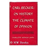 img - for Carl Becker: On History and the Climate of Opinion (Arcturus Books, Ab110) book / textbook / text book