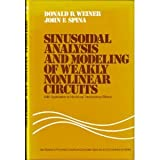 Sinusoidal Analysis and Modeling of Weakly Nonlinear Circuits, With Application to Nonlinear Interference Effects (Van Nostrand Reinhold Electrical/Computer Science and Engineering Series) ~ Donald D. Weiner