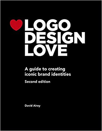 Logo Design Love: A guide to creating iconic brand identities (Voices That Matter)