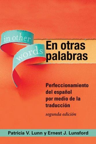 En otras palabras: Perfeccionamiento del español por medio de la traducción (Spanish Edition)
