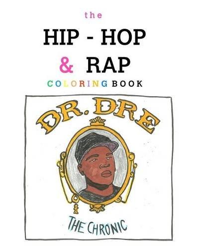 The Hip-Hop & Rap Coloring Book