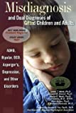img - for James T. Webb: Misdiagnosis and Dual Diagnoses of Gifted Children and Adults : ADHD, Bipolar, Ocd, Asperger's, Depression, and Other Disorders (Hardcover); 2004 Edition book / textbook / text book