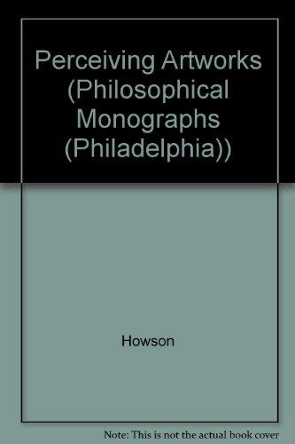 Perceiving Artworks (Philosophical Monographs (Philadelphia))