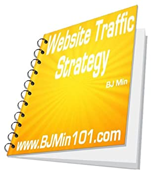website traffic strategy - internet marketing secrets to get traffic online! - bj min