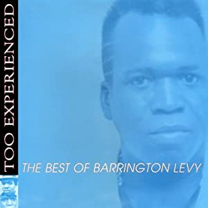 Too Experienced The Best Of Barrington Levy