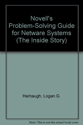 Novell's Problem Solving/Netware Systems: Novell's Troubleshooting Handbook for Netware Systems (The Inside Story)