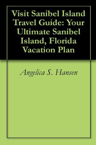 Visit Sanibel Island Travel Guide: Your Ultimate Sanibel Island, Florida Vacation Plan