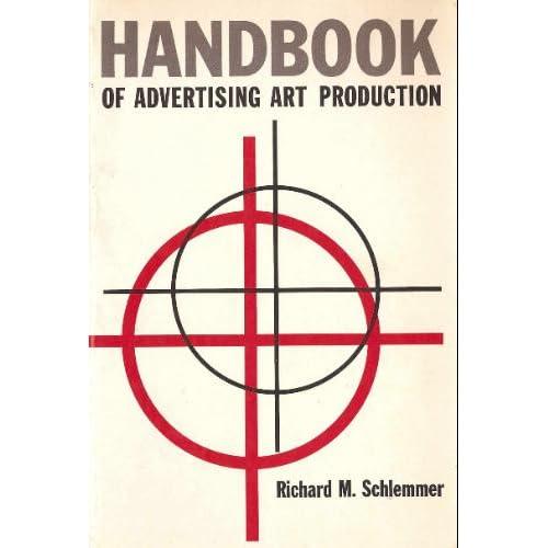 Handbook of Advertising Art Production Richard M. Schlemmer