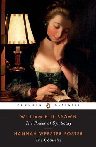 The Power of Sympathy and The Coquette (Penguin Classics)