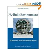 img - for W. R. McClure's,T. J. Bartuska's The Built Environment 2nd(second) edition (The Built Environment: A Collaborative Inquiry Into Design and Planning [Hardcover])(2007) book / textbook / text book