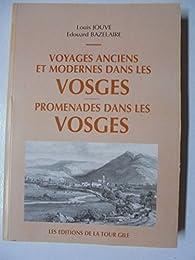 Voyages anciens et modernes dans les Vosges