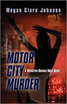 Motor City Murder Megan Clare Johnson 9781601459107