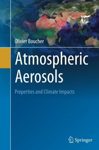 Atmospheric Aerosols: Properties and Climate Impacts (Springer Atmospheric Sciences)