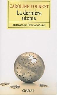 La derni�re utopie par Caroline Fourest