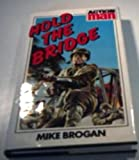 img - for Hold the Bridge (Action man / Mike Brogan) book / textbook / text book