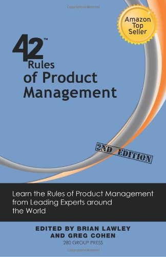 42 Rules of Product Management (2nd Edition): Learn the Rules of Product Management from Leading Experts around the World
