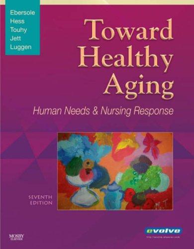 Toward Healthy Aging: Human Needs and Nursing Response,...