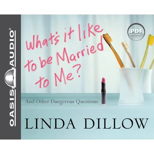 Whats-It-Like-to-Be-Married-to-Me-And-Other-Dangerous-Questions-Dillow-Linda