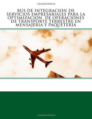 Bus de Integración de Servicios Empresariales para la optimización de operaciones de transporte terrestre en mensajería y paquetería