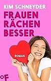 Frauen rächen besser: Roman