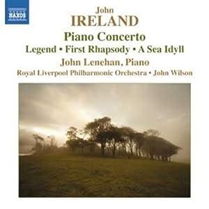 Ireland: Piano Concerto Legend First Rhapsody Sea Idyll