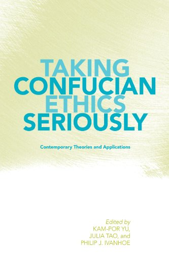 Taking Confucian Ethics Seriously: Contemporary Theories and Applications (SUNY Series in Chinese Philosophy and Culture) (SUNY Series in Chinese Philosophy and Culture (Paperback))