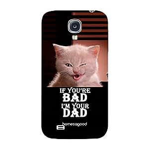 HomeSoGood Dad Of The Bad Black 3D Mobile Case For Samsung S4 ( Back Cover)