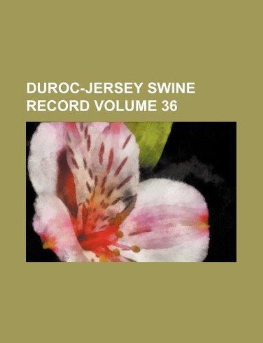 Duroc-Jersey swine record Volume 36