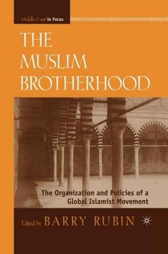 The Muslim Brotherhood: The Organization and Policies of a Global Islamist Movement (Middle East in Focus)