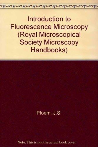 Introduction To Fluorescence Microscopy (Royal Microscopical Society Microscopy Handbooks No. 10) (Royal Microscopy Society Handbooks)
