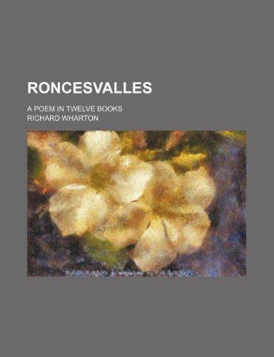 Roncesvalles; a poem in twelve books