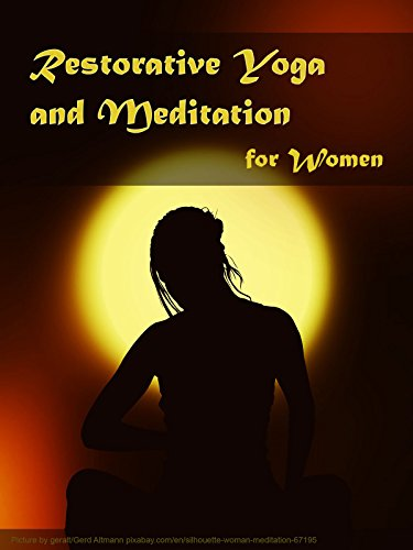 Restorative Yoga and Meditation for Women