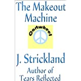 The Makeout Machineby J. Strickland