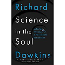 Science in the Soul: Selected Writings of a Passionate Rationalist Audiobook by Richard Dawkins Narrated by Richard Dawkins, Lalla Ward, Gillian Somerscales