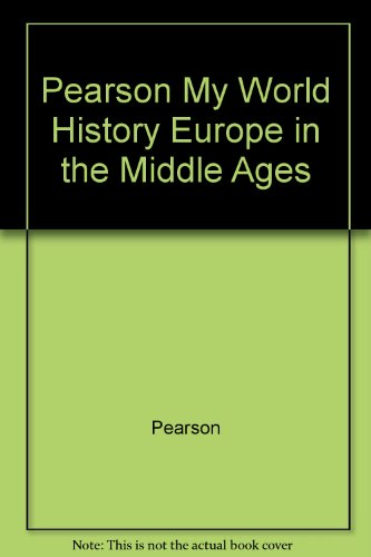 Pearson My World History Europe in the Middle Ages