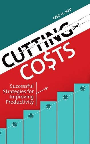 Cutting Costs: Successful Strategies for Improving Productivity