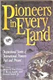 img - for Pioneers in every land book / textbook / text book