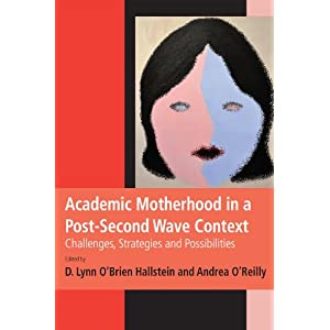academic motherhood in a post second wave context challenges strategies and possibilities