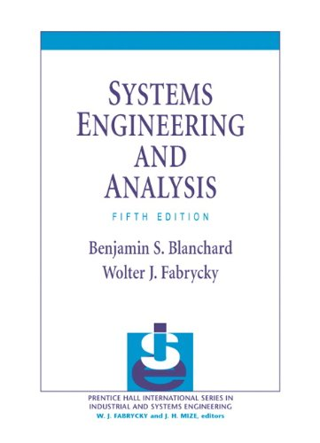 Systems Engineering and Analysis (5th Edition) (Prentice Hall International Series in Industrial &#038; Systems Engineering)