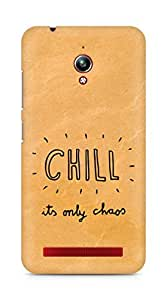 AMEZ chill its only chaos Back Cover For Asus Zenfone Go ZC500TG