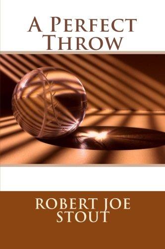 Book: A Perfect Throw by Robert Joe Stout