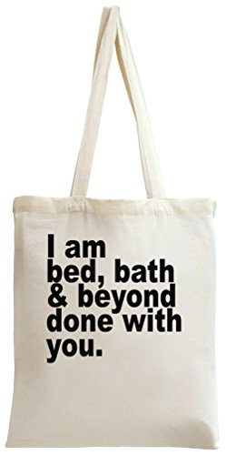 i-am-bed-bath-beyond-done-with-you-slogan-tote-bag