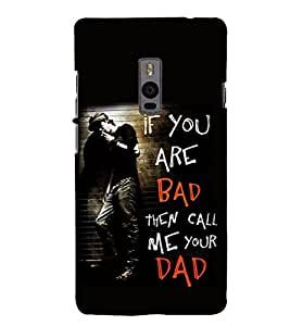Funny Quote 3D Hard Polycarbonate Designer Back Case Cover for OnePlus 2 :: OnePlus Two :: One +2