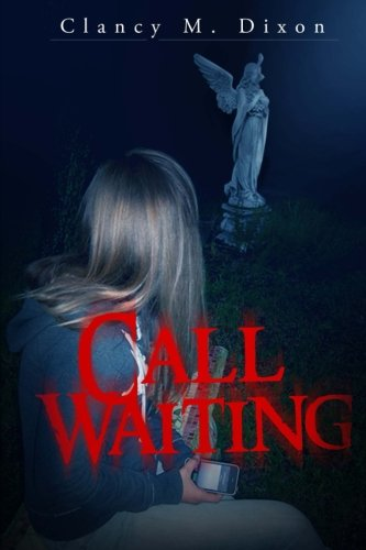 Book: Call Waiting by Clancy M Dixon