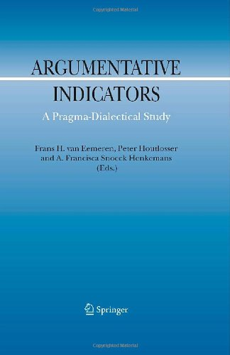 Argumentative Indicators in Discourse: A Pragma-Dialectical Study (Argumentation Library)