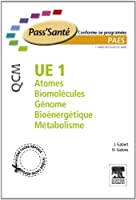 UE 1 - Atomes - Biomol�cules - G�nome - Bio�nerg�tique - M�tabolisme - QCM