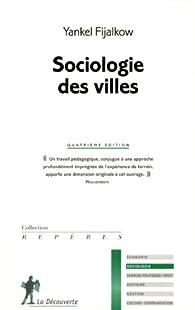 Sociologie des villes par Yankel Fijalkow